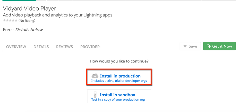 Under the Get it button on the AppExchange listing page are the two options to install in production or in sandbox.