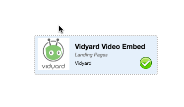 Drag Vidyard Video Embed onto the page.