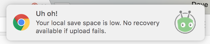 "Chrome notification indicating that Vidyard is unable to save your recording locally. Error indicates that: ""Your local save space is low. No recovery available if upload fails."""