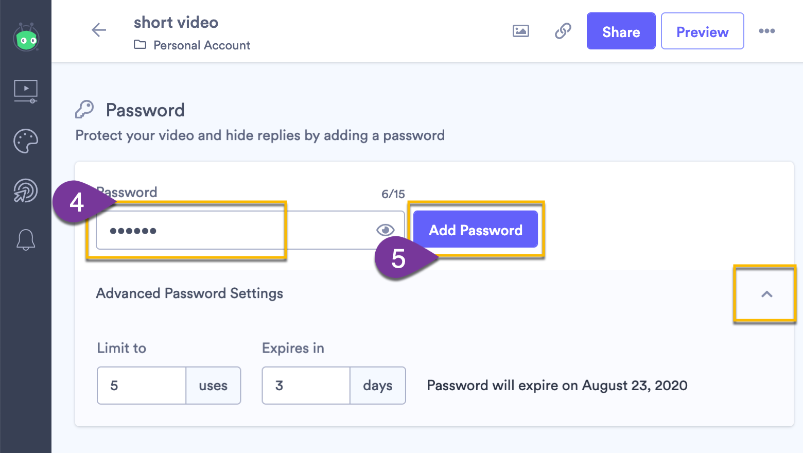 Entering a password as well as any advanced settings, like a limit on the number of times a password can be used