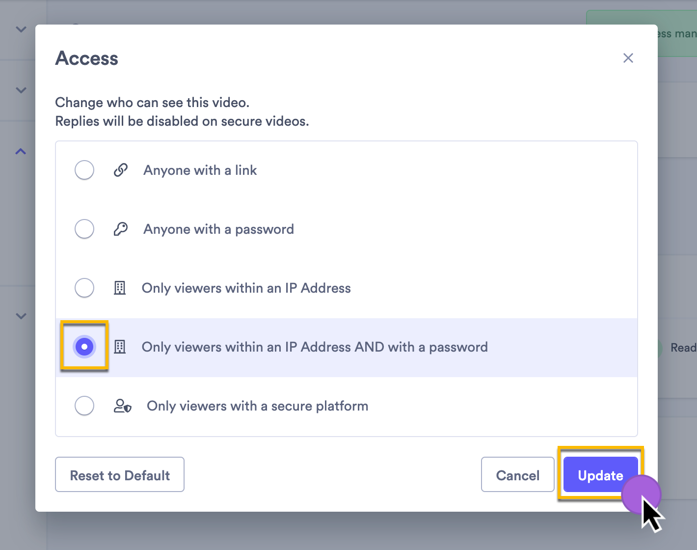 Selecting the access setting on a video that requires viewers to also enter a password, in addition to being connected to a permitted IP address